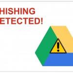 """Thumbail de Detectado un peligroso """"Phishing"""" que ataca vía Google Drive"""