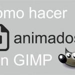Thumbail de Cómo hacer GIFs gratis con GIMP